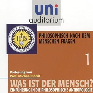 Was ist der Mensch? Philosophisch nach dem Menschen fragen (Uni-Auditorium) Titelbild