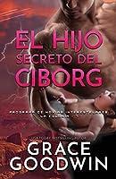 El Hijo Secreto del Ciborg: Letra grande (Programa de Novias Interestelares)