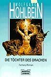 Die Töchter des Drachen. Fantasy- Roman.