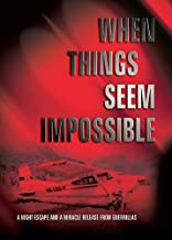 when things seem impossible movie