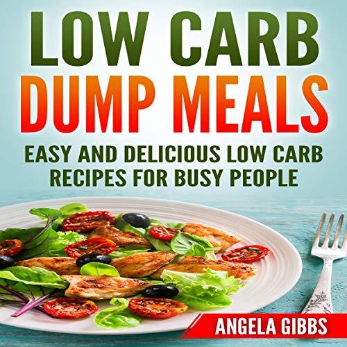 Low Carb Dump Meals cover art