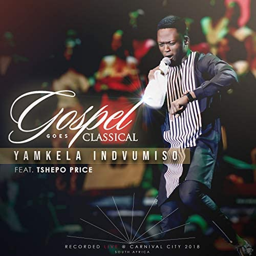 Gospel Goes Classical feat. Tshepo Price