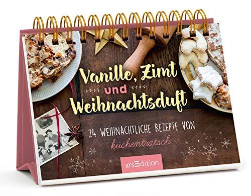 Vanille, Zimt und Weihnachtsduft - Adventskalender mit den 24 besten Rezepten zu Weihnachten von Kuchentratsch: Adventskalender mit den besten Rezepten zu Weihnachten von Kuchentratsch