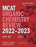 MCAT Organic Chemistry Review 2022-2023: Online + Book (Kaplan Test Prep)