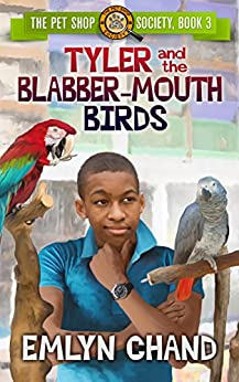Tyler and the Blabber-Mouth Birds (The Pet Shop Society Book 3) by [Emlyn Chand, Lane Diamond]
