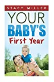Parenting: Your Baby s First Year (Pregnant, Pregnancy, Parenting, Baby Guide, New Parent Books, Childbirth, Motherhood)
