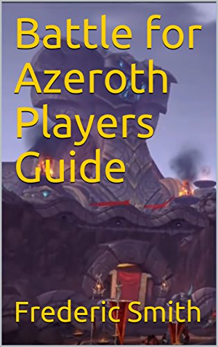Battle for Azeroth Players Guide (vol1) (English Edition)