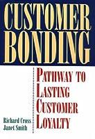 Customer Bonding: Pathway to Lasting Customer Loyalty