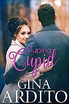 Duping Cupid (A Winter Short Story) by [Gina Ardito]