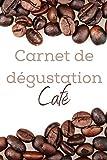 Carnet de dégustation café: Carnet de dégustation passion Café   Journal pour les amoureux de caféine   Cahier de suivi pour amateurs de torréfaction ... de Noël ou d'anniversaire sympa à offrir