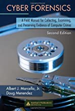Cyber Forensics: A Field Manual for Collecting, Examining, and Preserving Evidence of Computer Crimes, Second Edition (Information Security)