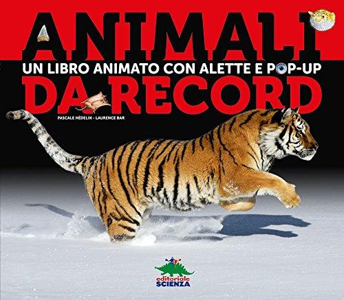 Animali da record. Libro pop-up