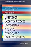 Bluetooth Security Attacks: Comparative Analysis, Attacks, and Countermeasures (SpringerBriefs in Computer Science)