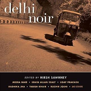 Delhi Noir                   De :                                                                                                                                 Hirsh Sawhney (editor)                               Lu par :                                                                                                                                 Anjali Wason,                                                                                        Neil Shah,                                                                                        Sanjiv Jhaveri,                   and others                 Durée : 9 h et 41 min     Pas de notations     Global 0,0