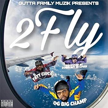 2 Fly (feat. Og Big Champ)
