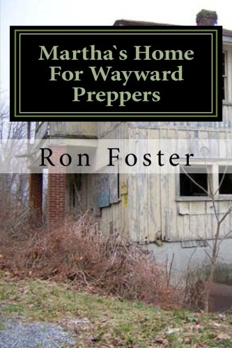 Martha`s Home For Wayward Preppers (Prepper Fiction Novelettes Book 2) by [Ron Foster]