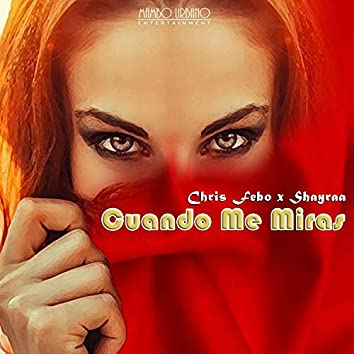 Cando Me Miras (feat. Shayraa)