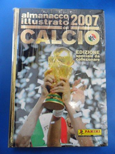 almanacco illustrato del calcio 2007 panini italia mondiali