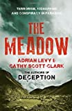 The Meadow: Terrorism, Kidnapping and Conspiracy in Paradise by Adrian, Scott-Clark, Cathy Levy (2013-08-01)