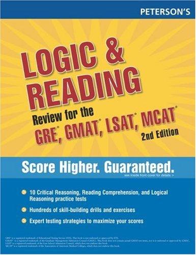 Logic/Reading Review:GRE,GMAT,LSAT,MCAT (Peterson's Logic & Reading Review for the GRE, GMAT, LSAT, & MCAT)