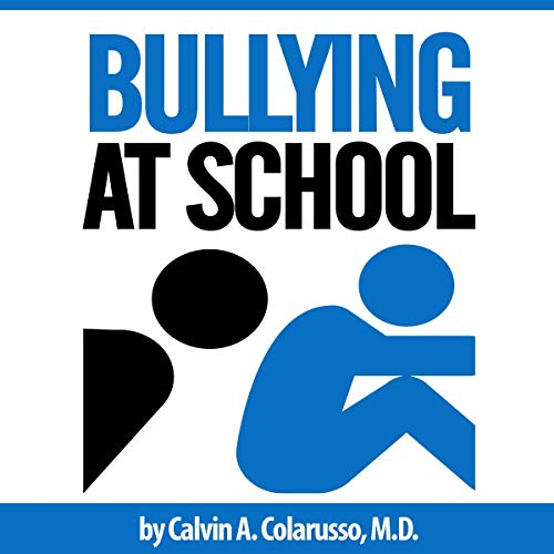 Bullying at School: What Parents Should Do When Their Child Is Bullied cover art