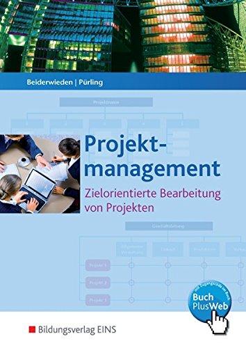 Projektmanagement für kaufmännische Berufe. Zielorientierte Bearbeitung von Projekten. (Lehr-/Fachbuch) (Lernmaterialien)