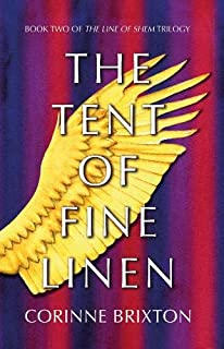 The Tent of Fine Linen: Book Two of The Line of Shem trilogy
