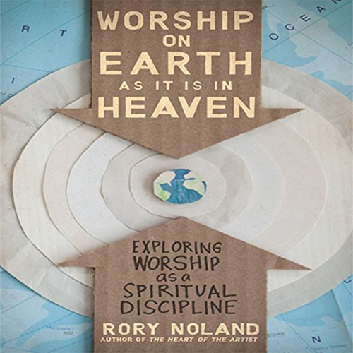 Worship on Earth as It Is in Heaven audiobook cover art