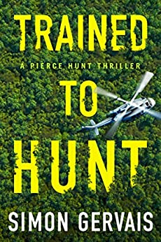 Trained to Hunt (Pierce Hunt Book 2) by [Simon Gervais]