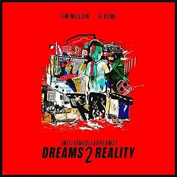 Million Dolla Dreams: Dreams 2 Reality