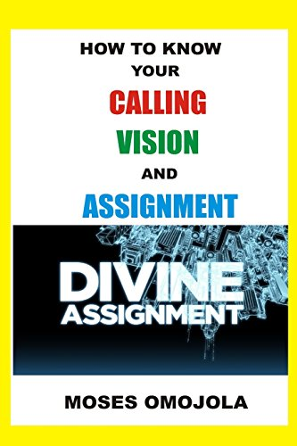 How To Know Your Calling, Vision And Assignment