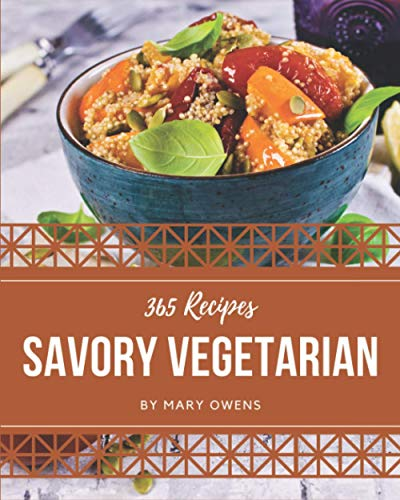 365 Savory Vegetarian Recipes: Cook it Yourself with Vegetarian Cookbook!