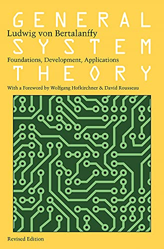 General System Theory: Foundations, Development, Applications