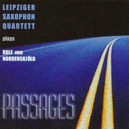 Passages - Leipziger Saxophon Quartett Plays Rolf Von Nordenskjöld