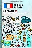 Bretaña Diario de Viaje: Libro de Registro de Viajes Guiado Infantil - Cuaderno de Recuerdos de Actividades en Vacaciones para Escribir, Dibujar, Afirmaciones de Gratitud para Niños y Niñas