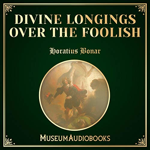 Divine Longings over the Foolish audiobook cover art
