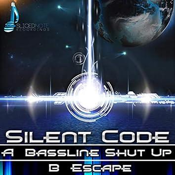 Bassline Shut Up / Escape