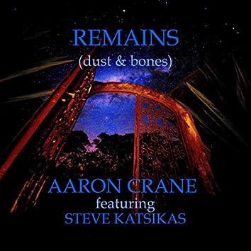 Remains (Dust & Bones) [feat. Steve Katsikas]