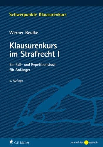 Klausurenkurs im Strafrecht I: Ein Fall- und Repetitionsbuch für Anfänger by Werner Beulke (2013-04-10)