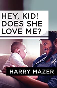 Hey, Kid! Does She Love Me? by [Harry Mazer]