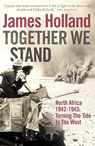 Together We Stand: Turning the Tide in the West: North Africa, 1942-1943