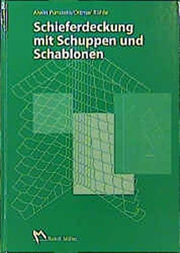 Schieferdeckung mit Schuppen und Schablonen by Alwin Punstein (2000-05-01)