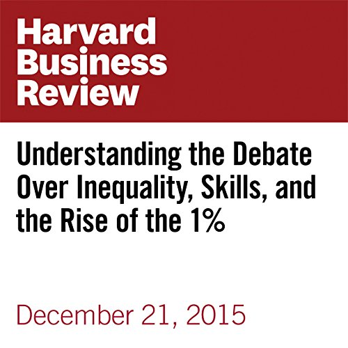 Understanding the Debate over Inequality, Skills, and the Rise of the 1% copertina