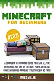 Minecraft for Beginners: A Complete Illustrated Guide to Learn all the Principles of one of the Most Popular Online Games and Build Amazing Structures in No Time! (English Edition)