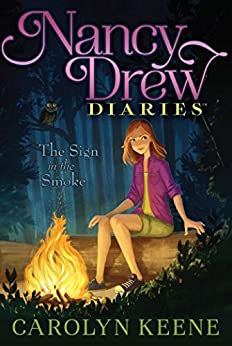 The Sign in the Smoke (Nancy Drew Diaries Book 12) by [Carolyn Keene]