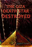 The Giza Death Star Destroyed: The Ancient War for Future Science (Giza Death Star Trilogy)