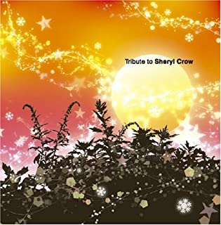 Tribute to Sheryl Crow