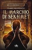 Il marchio di Sekhmet: l'avventura di un medico nell'antico Egitto (Il romanzo di Tutankhamon Vol. 1)