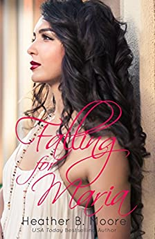 Falling for Maria by [Heather B. Moore]