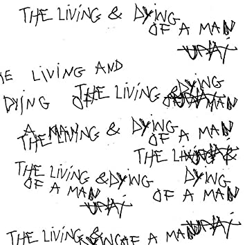 The Living and Dying of a Man